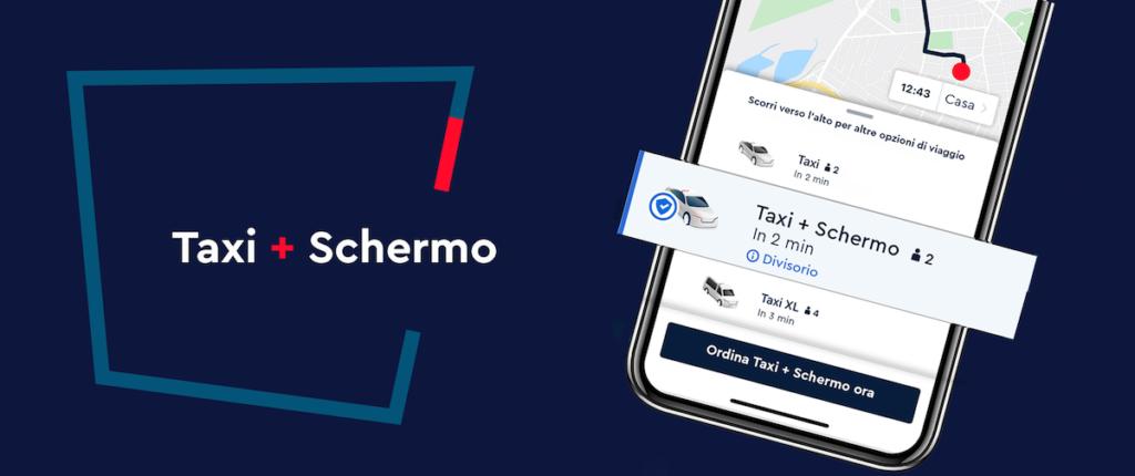 Opzione Taxi + Schermo per richiedere taxi dotato di schermo divisorio trasparente per limitare contatti e offrire maggiore protezione dal virus Covid-19